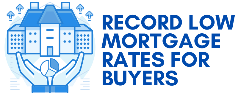 Record Low Mortgage Rates for Buyers