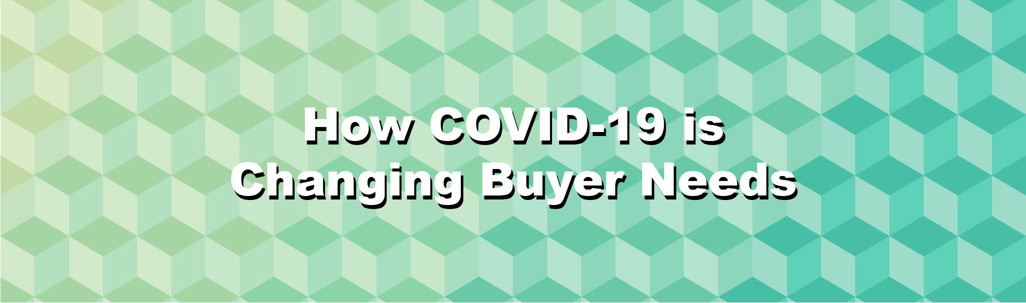 How COVID-19 is Changing Buyer Needs